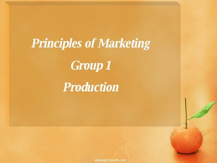 Principles of Marketing Group 1 Production