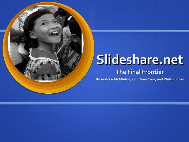 Slideshare.net The Final Frontier By Andrew Middleton, Courtney Croy, and Phillip Lovas