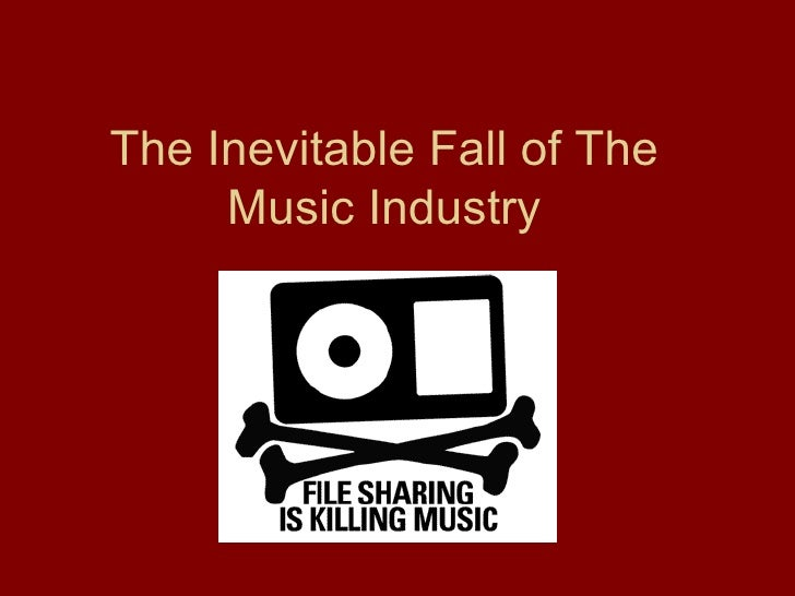 The Inevitable Fall of The Music Industry