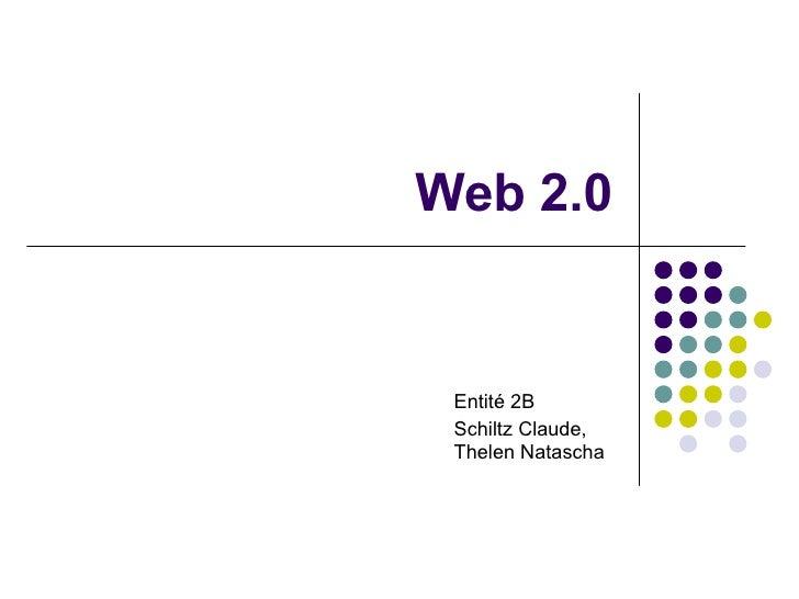 Web 2.0 Entité 2B Schiltz Claude, Thelen Natascha