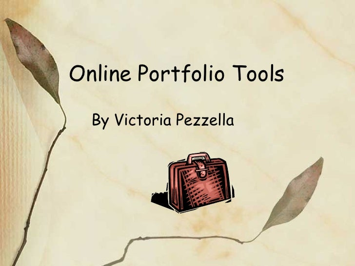 Online Portfolio Tools By Victoria Pezzella