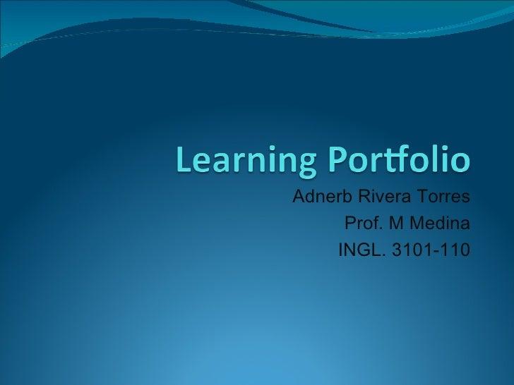 Adnerb Rivera Torres Prof. M Medina INGL. 3101-110