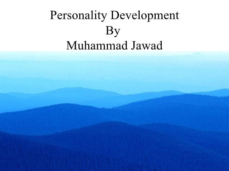Personality Development By  Muhammad Jawad