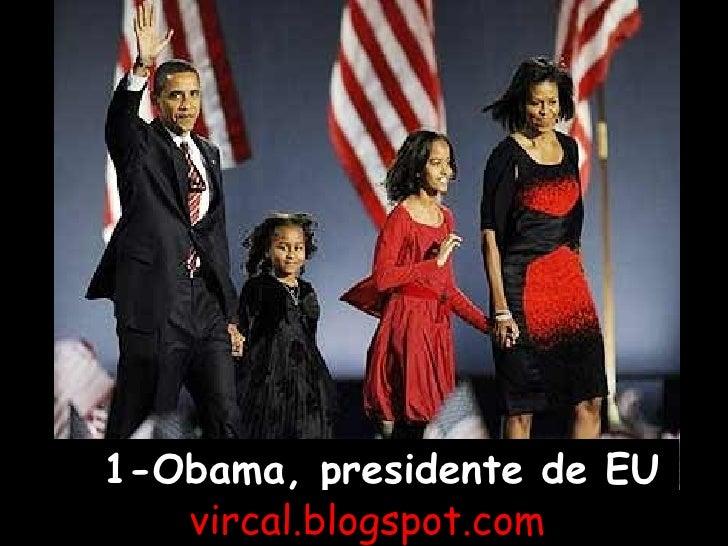 1-Obama, presidente de EU   vircal.blogspot.com