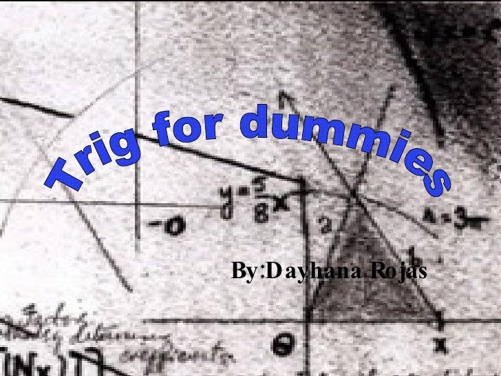 By:Dayhana Rojas Trig for dummies