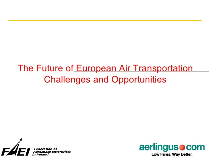 The Future of European Air Transportation Challenges and Opportunities