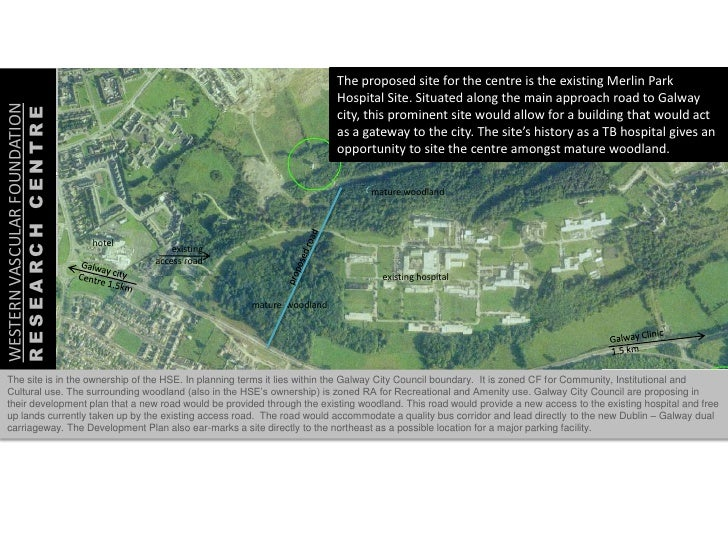 The proposed site for the centre is the existing Merlin Park                                                              ...