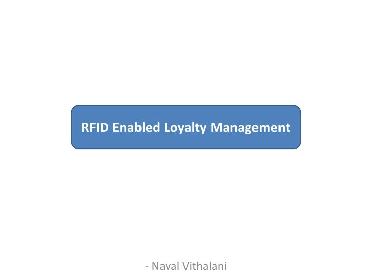 RFID Enabled Loyalty Management<br />- Naval Vithalani<br />