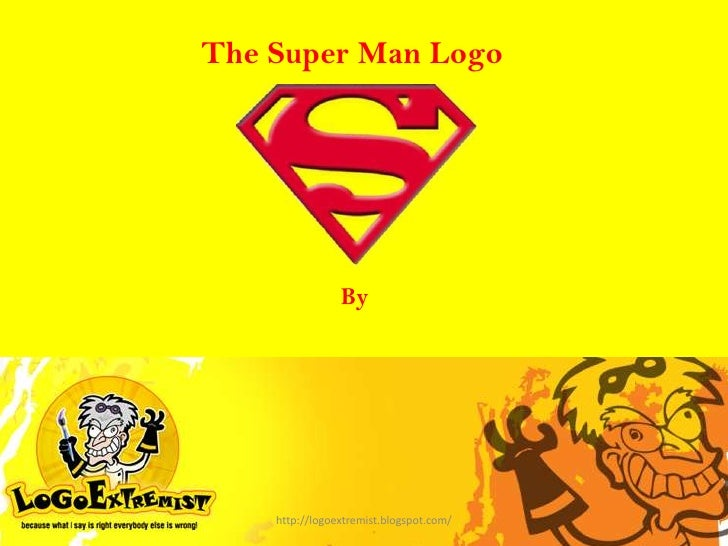 The Super Man Logo<br />By<br />http://logoextremist.blogspot.com/<br />