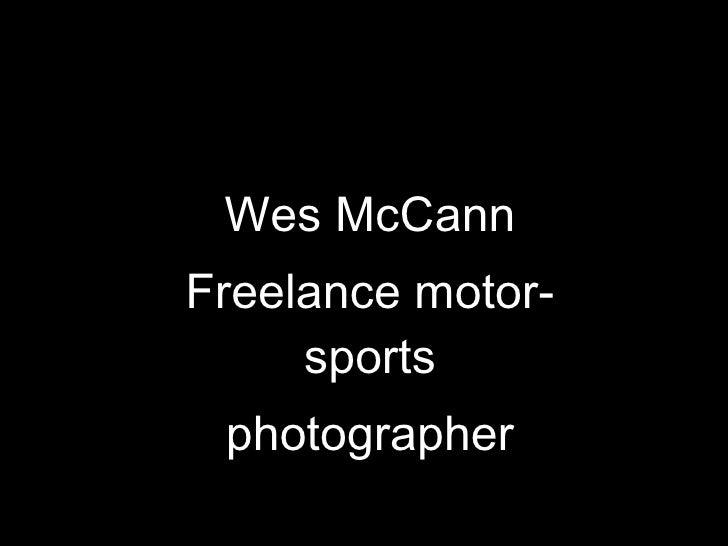 Wes McCann Freelance motor-sports photographer