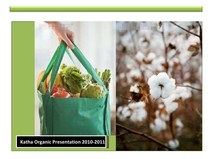 Katha Organic Presentation 2010-2011