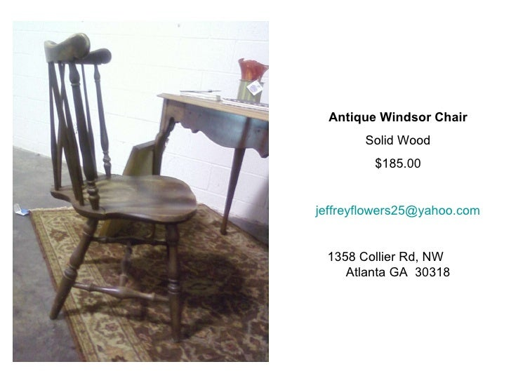 Antique Windsor Chair Solid Wood $185.00 [email_address] 1358 Collier Rd, NW  Atlanta GA  30318