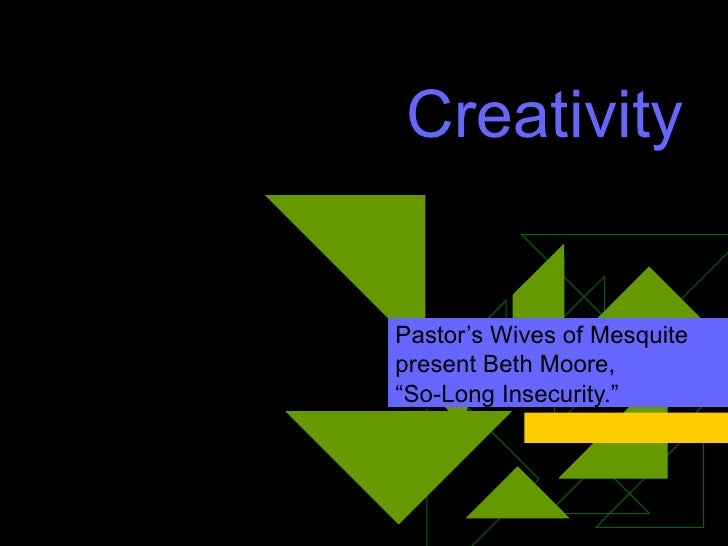 """Creativity Session Pastor's Wives of Mesquite present Beth Moore, """"So-Long Insecurity."""""""