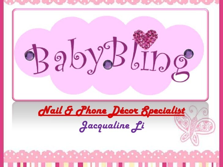 Nail & Phone Décor Specialist<br />Jacqualine Li<br />