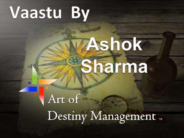 Vaastu  By<br />Ashok Sharma<br />Art of <br />Destiny Management TM<br />