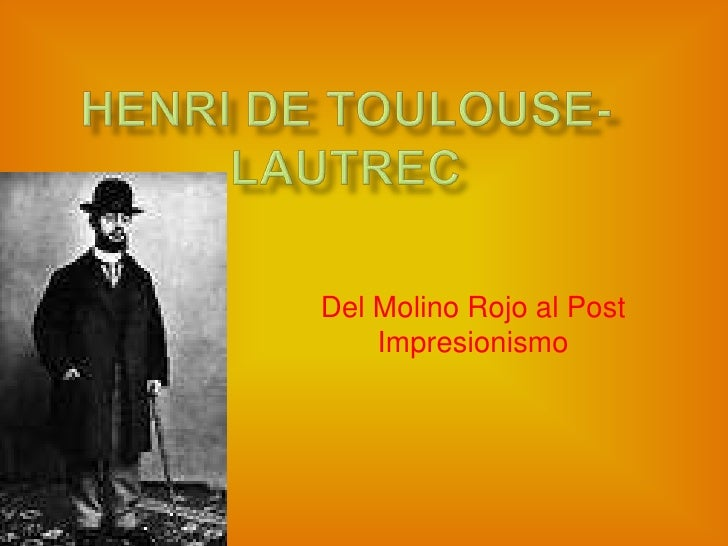 Henri de Toulouse-Lautrec<br />Del Molino Rojo al Post Impresionismo<br />