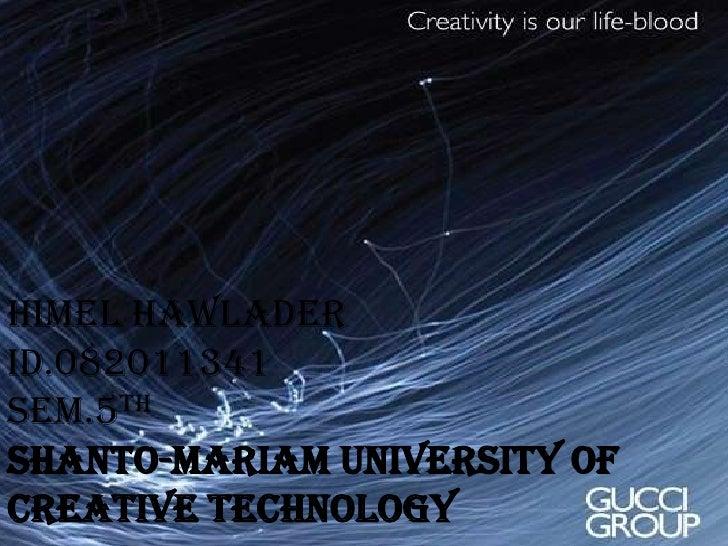 HIMEL HAWLADERID.082011341SEM.5THSHANTO-MARIAM UNIVERSITY OF CREATIVE TECHNOLOGY<br />