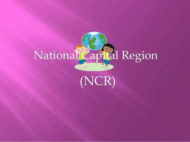 National Capital Region        (NCR)