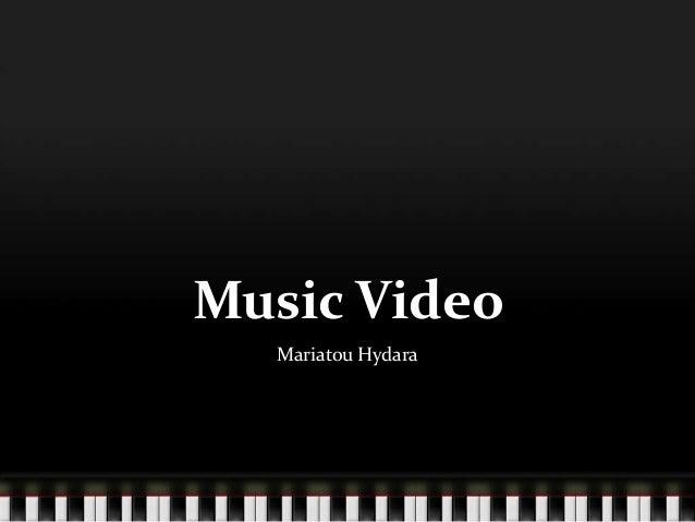 Music Video  Mariatou Hydara