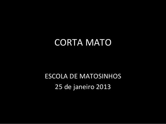 CORTA MATOESCOLA DE MATOSINHOS   25 de janeiro 2013