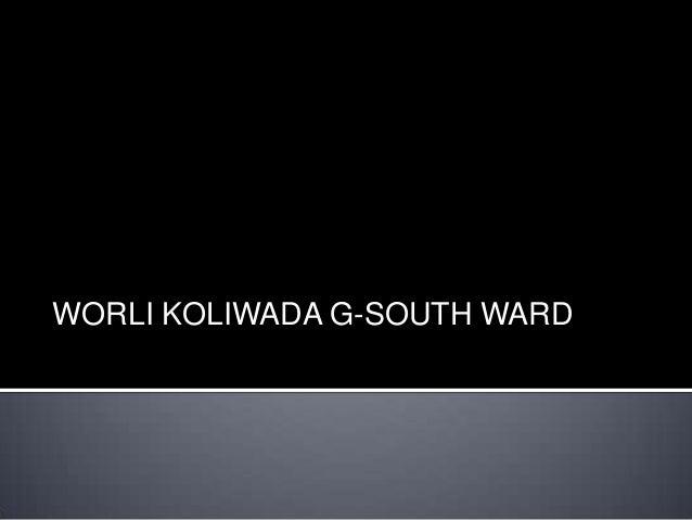 WORLI KOLIWADA G-SOUTH WARD