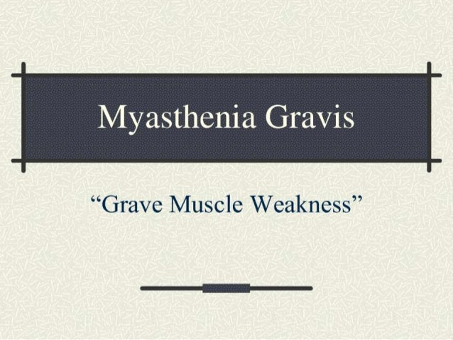 DEFINITION:Myastheniagravis (abbreviatedas MG) is anautoimmune neuromusculardisease leading tofluctuating muscleweakness a...