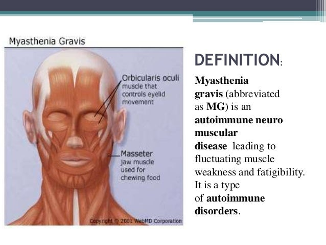 the clinical description of myasthenia gravis mg The medical scientific advisory board (msab) of the myasthenia gravis foundation of america (mgfa) formed a task force in may 1997 to address these issues initially, the task force planned to develop classifications and outcome measures pertaining only to standardizing thymectomy trials.