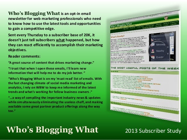 Who's Blogging What is an opt-in emailnewsletter for web marketing professionals who needto know how to use the latest too...