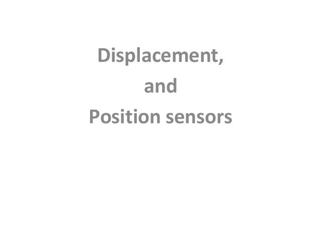 Displacement,       andPosition sensors
