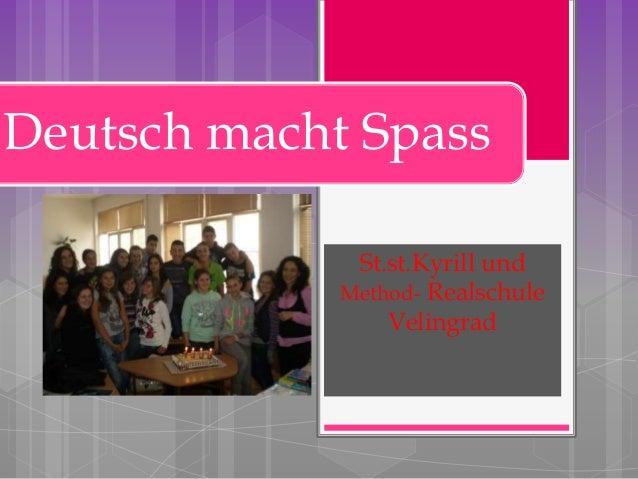 Deutsch macht Spass              St.st.Kyrill und             Method- Realschule                 Velingrad
