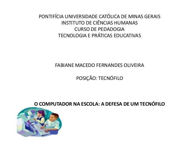 PONTIFÍCIA UNIVERSIDADE CATÓLICA DE MINAS GERAIS          INSTITUTO DE CIÊNCIAS HUMANAS                CURSO DE PEDADOGIA ...
