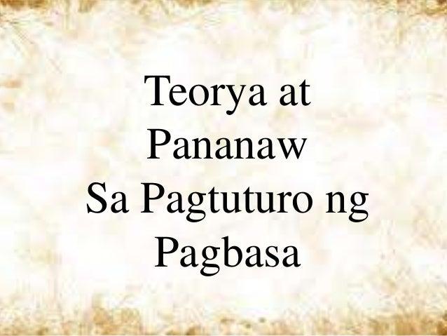 Teorya at   PananawSa Pagtuturo ng    Pagbasa