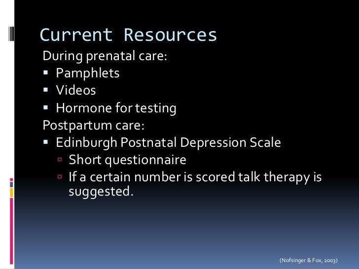 Current Resources<br />During prenatal care:<br />Pamphlets  <br />Videos<br />Hormone for testing<br />Postpartum care:<b...