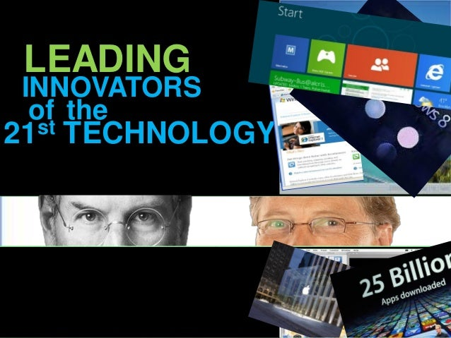 LEADING INNOVATORS  of the21 st   TECHNOLOGY