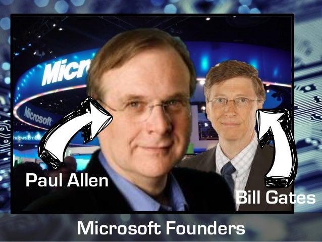 Paul Allen                      Bill Gates      Microsoft Founders