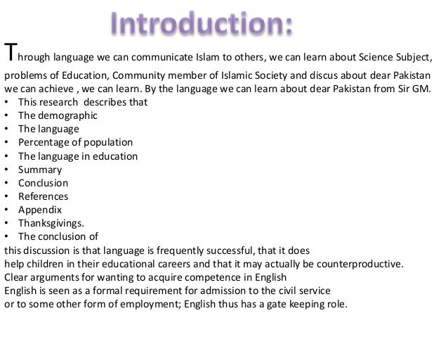 the status of english in pakistan english language essay Pakistan esl (english as second language) learning is considered a problem both for students and teachers the failure ratio in the subject of english as compared to other subjects.