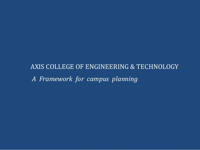 AXIS COLLEGE OF ENGINEERING & TECHNOLOGYA Framework for campus planning
