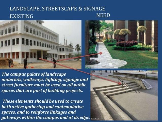 LANDSCAPE, STREETSCAPE & SIGNAGEThe campus palate of landscapematerials, walkways, lighting, signage andstreet furniture m...