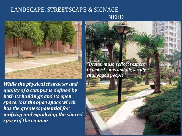 LANDSCAPE, STREETSCAPE & SIGNAGENEEDWhile the physical character andquality of a campus is defined byboth its buildings an...