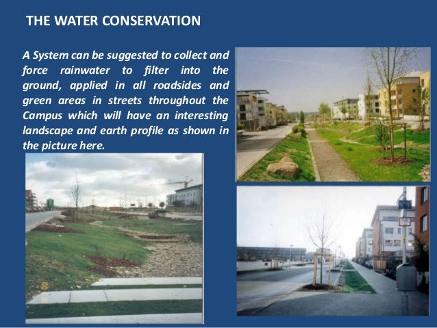 THE WATER CONSERVATIONA System can be suggested to collect andforce rainwater to filter into theground, applied in all roa...