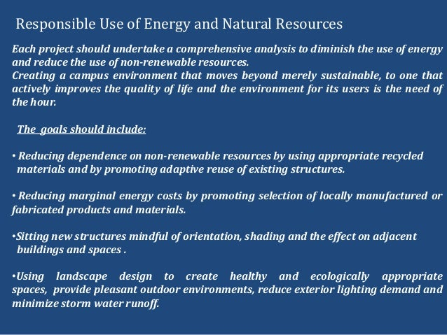 Each project should undertake a comprehensive analysis to diminish the use of energyand reduce the use of non-renewable re...