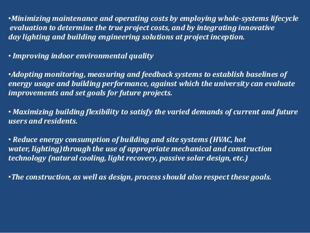 •Minimizing maintenance and operating costs by employing whole-systems lifecycleevaluation to determine the true project c...