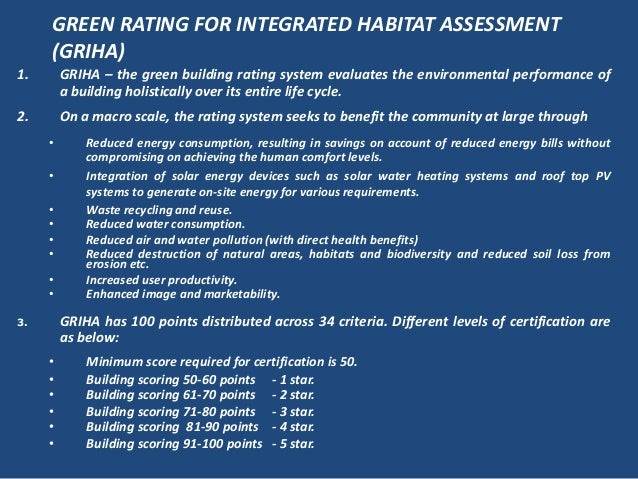 GREEN RATING FOR INTEGRATED HABITAT ASSESSMENT(GRIHA)1. GRIHA – the green building rating system evaluates the environment...