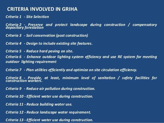 CRITERIA INVOLVED IN GRIHACriteria 1 - Site SelectionCriteria 2 - Preserve and protect landscape during construction / com...