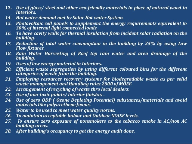 13. Use of glass/ steel and other eco-friendly materials in place of natural wood inInteriors.14. Hot water demand met by ...