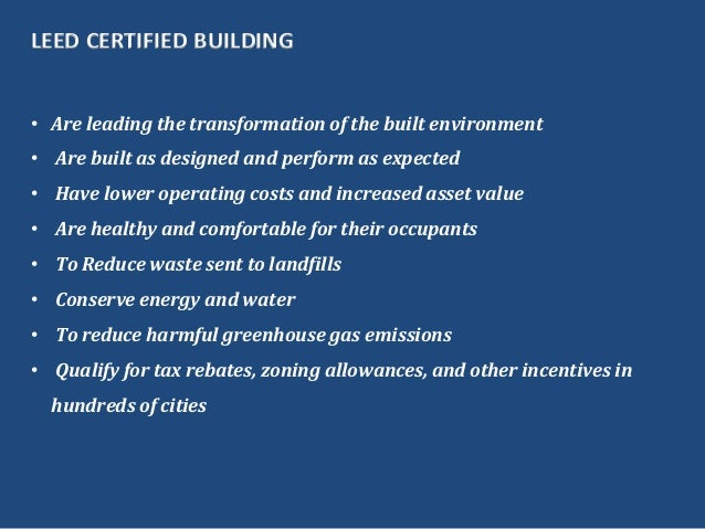 LEED CERTIFIED BUILDING• Are leading the transformation of the built environment• Are built as designed and perform as exp...
