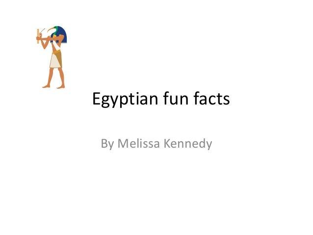 Egyptian fun factsBy Melissa Kennedy