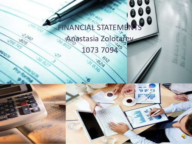 FINANCIAL STATEMENTSAnastasia Zolotarev1073 7094