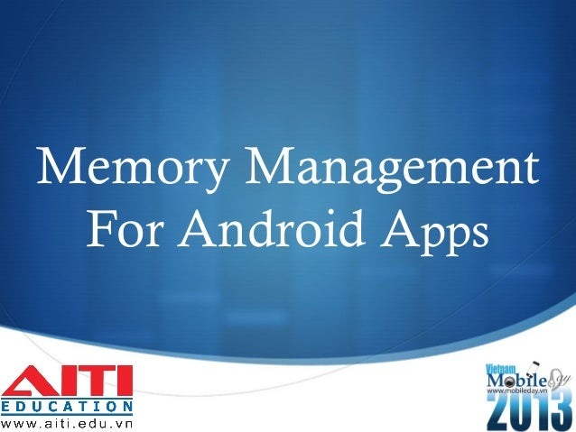 Memory ManagementFor Android Apps