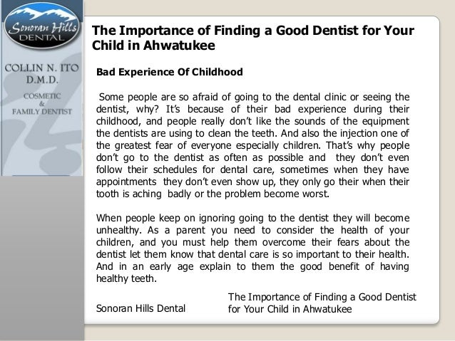 The Importance of Finding a Good Dentist for YourChild in AhwatukeeSome people are so afraid of going to the dental clinic...